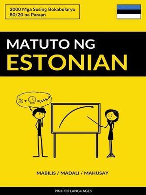 cover image of Matuto ng Estonian--Mabilis / Madali / Mahusay