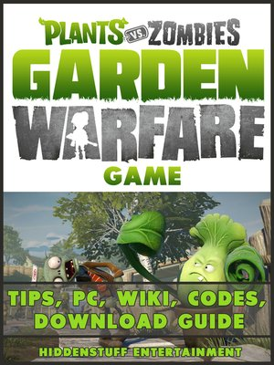 cover image of Plants vs Zombies Garden Warfare Game Tips, PC, Wiki, Codes, Download Guide
