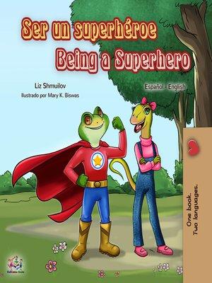 cover image of Ser un superhéroe Being a Superhero