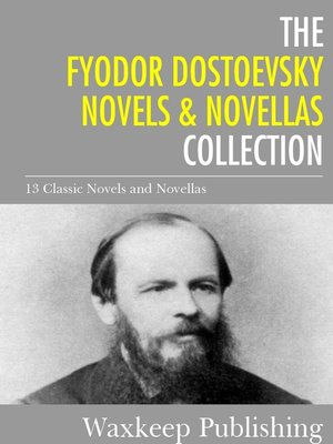 cover image of The Fyodor Dostoevsky Novels and Novellas Collection