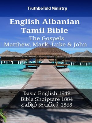 cover image of English Albanian Tamil Bible--The Gospels--Matthew, Mark, Luke & John
