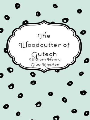 cover image of The Woodcutter of Gutech