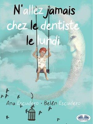 cover image of N'Allez Jamais Chez Le Dentiste Le Lundi
