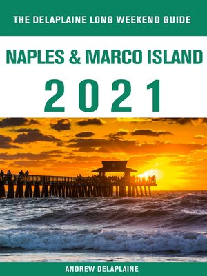 cover image of Naples & Marco Island--The Delaplaine 2021 Long Weekend Guide