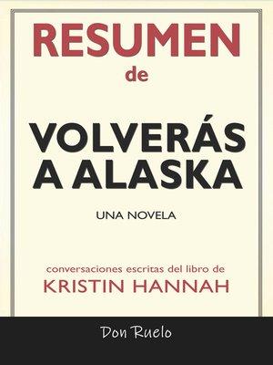 cover image of Resumen de Volverás a Alaska