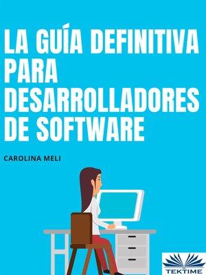 cover image of La Guía Definitiva Para Desarrolladores De Software