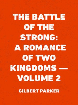 cover image of The Battle of the Strong: A Romance of Two Kingdoms — Volume 2