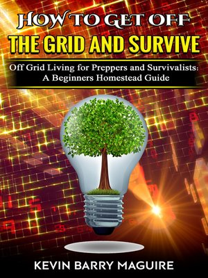 cover image of How to Get Off the Grid and Survive