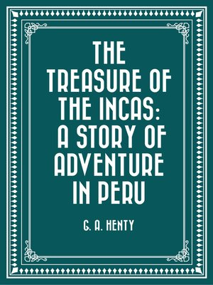 cover image of The Treasure of the Incas: A Story of Adventure in Peru