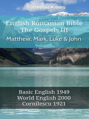 cover image of English Romanian Bible--The Gospels III--Matthew, Mark, Luke and John