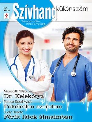 cover image of Dr. Kelekótya / Tökéletlen szerelem / Férfit látok álmaimban