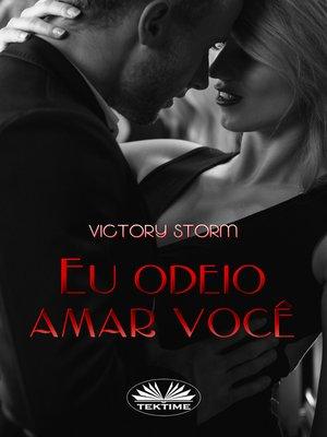 cover image of Eu Odeio Amar Você