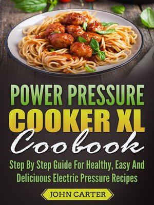 cover image of Power Pressure Cooker XL Cookbook