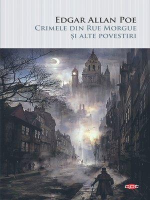 cover image of Crimele din Rue Morgue și alte povestiri