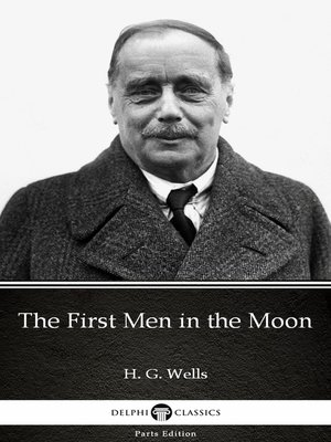 cover image of The First Men in the Moon by H. G. Wells