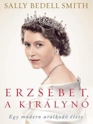 cover image of Erzsébet, a királynő