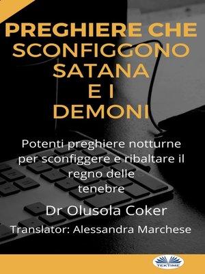 cover image of Preghiere Che Sconfiggono Satana E I Demoni