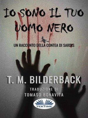 cover image of Io Sono Il Tuo Uomo Nero--Un Racconto Della Contea Di Sardis