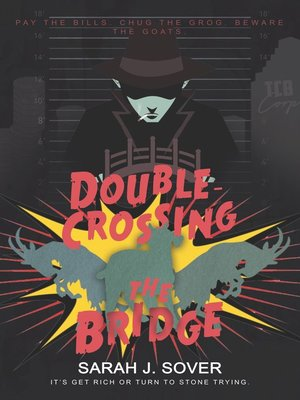 cover image of Double-Crossing The Bridge