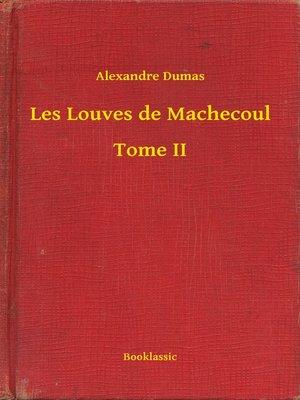 cover image of Les Louves de Machecoul--Tome II
