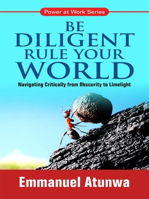 cover image of Be Diligent Rule Your World