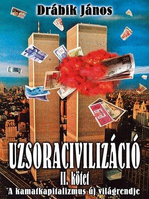 cover image of Uzsoracivilizáció II.