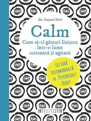 cover image of Calm. Cum să-ți găsești liniștea într-o lume stresantă și agitată