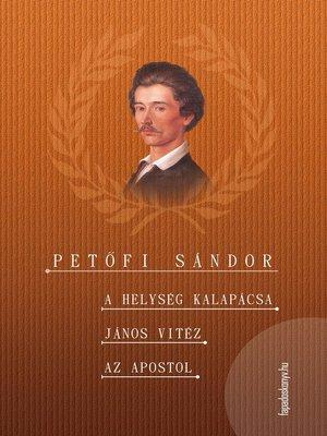 cover image of A helység kalapácsa - János vitéz - Az apostol
