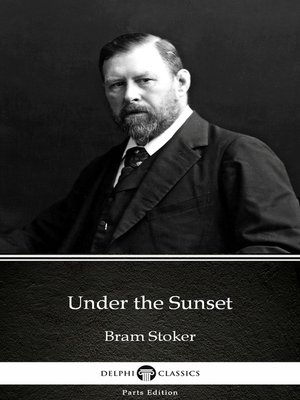 cover image of Under the Sunset by Bram Stoker - Delphi Classics