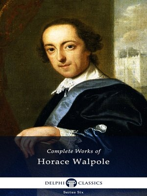 cover image of Delphi Complete Works of Horace Walpole (Illustrated)