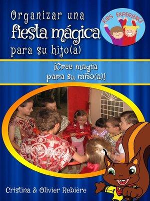 cover image of Organizar una fiesta mágica para su hijo(a)