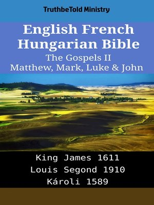 cover image of English French Hungarian Bible - The Gospels II - Matthew, Mark, Luke & John