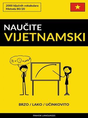 cover image of Naučite Vijetnamski--Brzo / Lako / Učinkovito