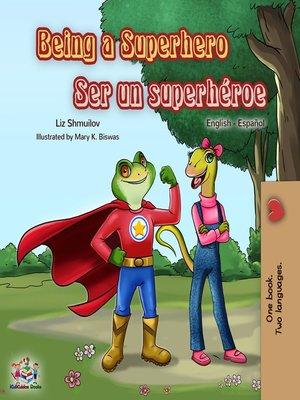 cover image of Being a Superhero Ser un superhéroe
