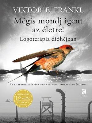 cover image of Mégis mondj igent az életre!