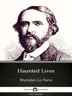 cover image of Haunted Lives by Sheridan Le Fanu - Delphi Classics