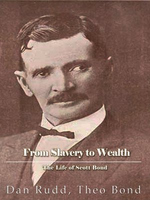 cover image of From Slavery to Wealth. The Life of Scott Bond.