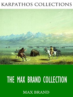 cover image of The Max Brand Collection
