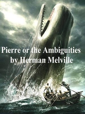 cover image of Pierre or The Ambiguities