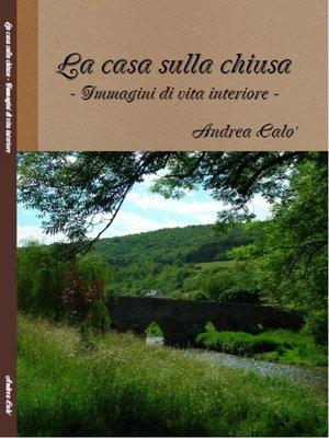 cover image of La Casa Sulla Chiusa