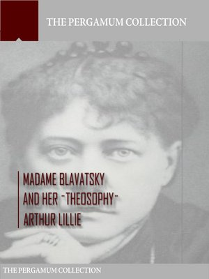 cover image of Madame Blavatsky and Her Theosophy