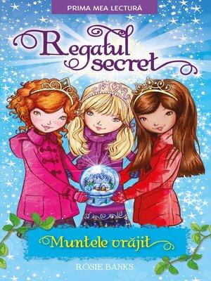 cover image of REGATUL SECRET. Muntele vrăjit