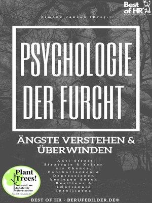 cover image of Psychologie der Furcht! Ängste verstehen & überwinden