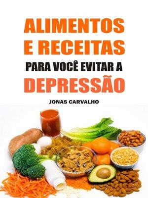 cover image of Alimentos e receitas para você evitar a depressão