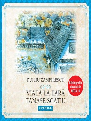cover image of Viața la țară. Tănase Scatiu