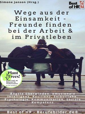 cover image of Wege aus der Einsamkeit--Freunde finden in Beruf & Privatleben