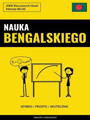cover image of Nauka Bengalskiego--Szybko / Prosto / Skutecznie