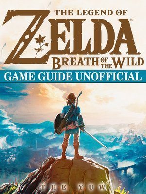 cover image of The Legend of Zelda Breath of The Wild Game Guide Unofficial