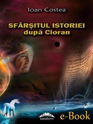 cover image of Sfârșitul istoriei după Cioran