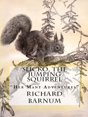 cover image of Slicko, The Jumping Squirrel